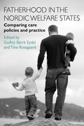 Fatherhood in the Nordic welfare states: Comparing care policies and practice