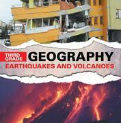Third Grade Geography: Earthquakes and Volcanoes: Natural Disaster Books for Kids