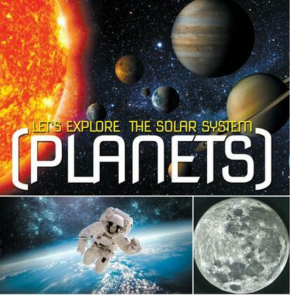 Let's Explore the Solar System (Planets): Planets Book for Kids