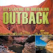 Let's Explore the Australian Outback: Australia Travel Guide for Kids