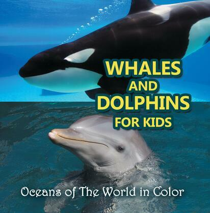 Whales and Dolphins for Kids : Oceans of The World in Color: Marine Life and Oceanography for Kids
