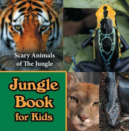 Jungle Book for Kids: Scary Animals of The Jungle: Wildlife Books for Kids