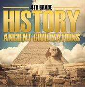 4th Grade History: Ancient Civilizations: Fourth Grade Books for Kids