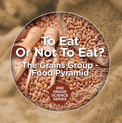 To Eat Or Not To Eat?  The Grains Group - Food Pyramid