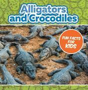 Alligators and Crocodiles Fun Facts For Kids: Animal Encyclopedia for Kids - Wildlife
