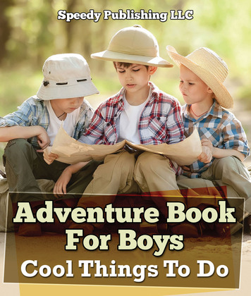 Adventure Book For Boys: Cool Things To Do: Fun for Kids of All Ages