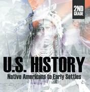 2nd Grade US History: Native Americans to Early Settlers: Second Grade Books