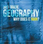 3rd Grade Geography: Why Does it Rain?: Precipitation Weather for Kids