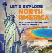 Let's Explore North America (Most Famous Attractions in North America): North America Travel Guide
