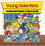 Young Scientists: Learning Basic Chemistry (Ages 9 and Up): Chemistry Books for Kids