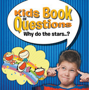 Kids Book of Questions. Why do the Stars..?: Trivia for Kids Of All Ages In - Astronomy