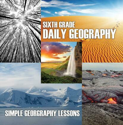 Sixth Grade Daily Geography: Simple Geography Lessons: Wonders Of The World for Kids 6Th Grade Books