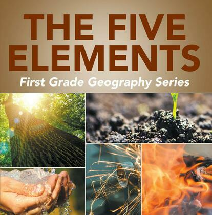 The Five Elements First Grade Geography Series: 1st Grade Books