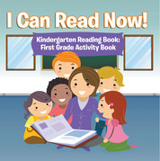 I Can Read Now! Kindergarten Reading Book: First Grade Activity Book: Pre-K Reading Workbook