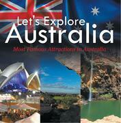 Let's Explore Australia (Most Famous Attractions in Australia): Australia Travel Guide