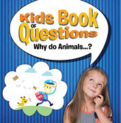 Kids Book of Questions. Why do Animals...?: Trivia for Kids Of All Ages - Animal Encyclopedia