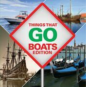Things That Go - Boats Edition: Boats for Children & Kids