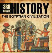 3rd Grade History: The Egyptian Civilization: Egyptian Books for Kids