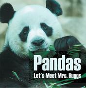 Pandas - Let's Meet Mrs. Huggs: Panda Bears for Kids