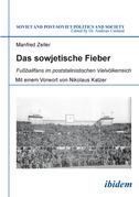 Das sowjetische Fieber: Fußballfans im poststalinistischen Vielvölkerreich