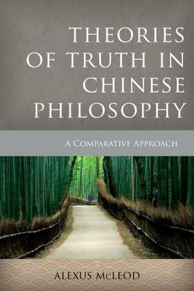 Theories of Truth in Chinese Philosophy: A Comparative Approach