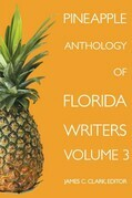 Pineapple Anthology of Florida Writers Volume 3