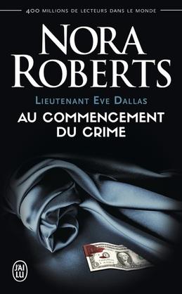 Lieutenant Eve Dallas (Tome 1) - Au commencement du crime
