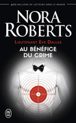 Lieutenant Eve Dallas (Tome 3) - Au bénéfice du crime
