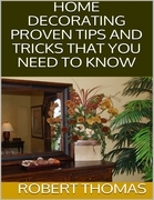 Home Decorating: Proven Tips and Tricks That You Need to Know