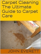 Carpet Cleaning: The Ultimate Guide to Carpet Care