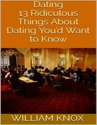 Dating: 13 Ridiculous Things About Dating You'd Want to Know