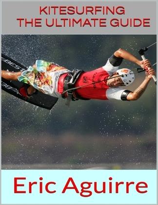 Kitesurfing: The Ultimate Guide