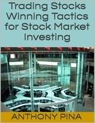 Trading Stocks: Winning Tactics for Stock Market Investing