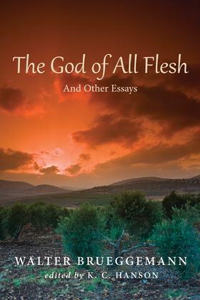 The God of All Flesh: And Other Essays