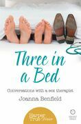 Three in a Bed: Conversations with a sex therapist (HarperTrue Desire – A Short Read)