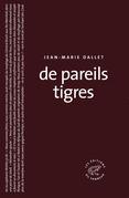De pareils tigres