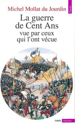 La guerre de Cent ans vue par ceux qui l'ont vécue