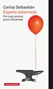 España estancada. Por qué somos poco eficientes