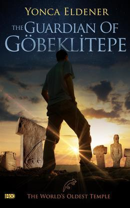 The Guardian of   Gobeklitepe: The World's Oldest Temple