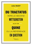Du Tractatus vers le second Wittgenstein suivi de Quine ou la référence en question