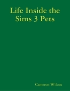 Life Inside the Sims 3 Pets