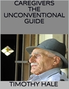 Caregivers: The Unconventional Guide