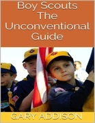 Boy Scouts: The Unconventional Guide