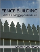 Fence Building: Learn the Fastest Way to Building a Fence