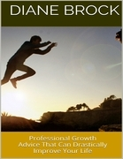 Professional Growth: Advice That Can Drastically Improve Your Life