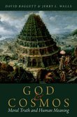 God and Cosmos: Moral Truth and Human Meaning