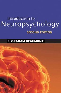 Introduction to Neuropsychology, Second Edition