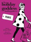 The Holiday Goddess Handbag Guide to Paris