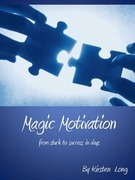 Magic Motivation - From Stuck to Success In Days