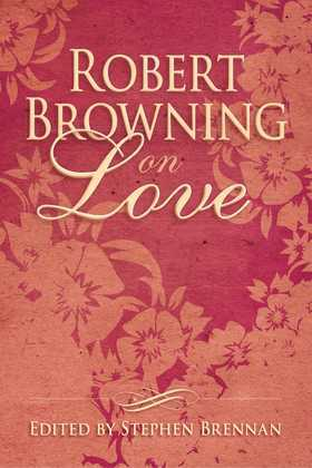 Robert Browning on Love